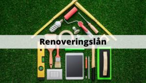 Renoveringslån - låna till renovering